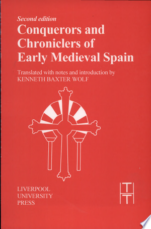 Download Conquerors and Chroniclers of Early Medieval Spain Free Books - Dlebooks.net