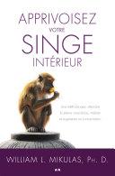 Apprivoisez votre singe intérieur [Pdf/ePub] eBook