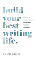 Build Your Best Writing Life