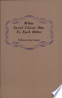 what social classes owe to each other william graham sumner