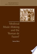 Medieval Music Making and the Roman de Fauvel