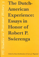 The Dutch-American experience: essays in honor of Robert P. Swierenga