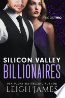 Silicon Valley Billionaires: Book Two