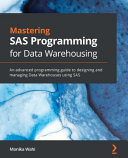 Mastering SAS Programming for Data Warehousing