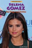 Selena Gomez: Pop Singer and Actress