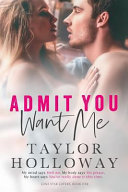 Admit You Want Me