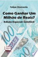 COMO GANHAR UM MILHAO DE REAIS? - EDICAO ESPECIAL