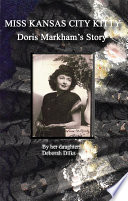 Miss Kansas City Kitty  Doris Markham s Story