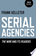 Serial Agencies  : The Wire and Its Readers