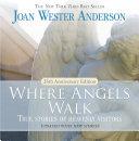 Where Angels Walk  25th Anniversary Edition