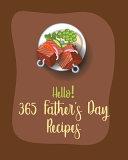 Hello  365 Fathers Day Recipes