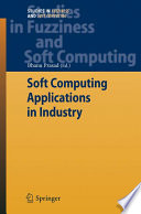 Soft Computing Applications In Industry Book