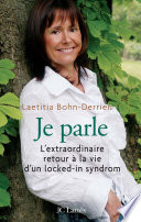 Je parle L'extraordinaire retour à la vie d'un locked-in-syndrom Pdf/ePub eBook