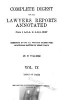 Complete Digest of All Lawyers Reports Annotated from 1 L.R.A. to L.R.A. 1918F