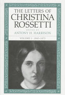 The letters of Christina Rossetti / edited by Antony H. Harrison