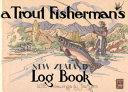 Trout Fisherman s New Zealand Log Book