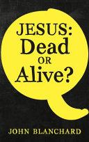 Jesus Dead Or Alive? Pdf/ePub eBook