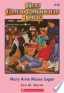 """""""The Baby-Sitters Club #46: Mary Anne Misses Logan"""" by Ann M. Martin"""