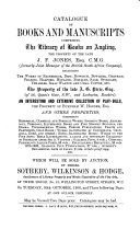 Catalogue of Books and Manuscripts Comprising the Library of Books on Angling  the Property of J F  Jones  Etc