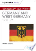 My Revision Notes: Edexcel AS/A-level History: Germany and West Germany, 1918-89