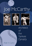 Joe McCarthy: Architect of the Yankee Dynasty