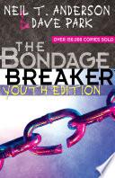 The Bondage Breaker   Youth Edition