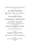 The Old Book Collector  s Miscellany  Or A Collection of Readable Reprints of Literary Rarities Miscellanea Antiqua Anglicana Edited by Charles Hindley