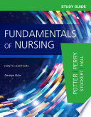 """Study Guide for Fundamentals of Nursing E-Book"" by Patricia A. Potter, Anne Griffin Perry, Patricia Stockert, Amy Hall, Geralyn Ochs"