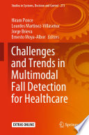 Challenges and Trends in Multimodal Fall Detection for Healthcare