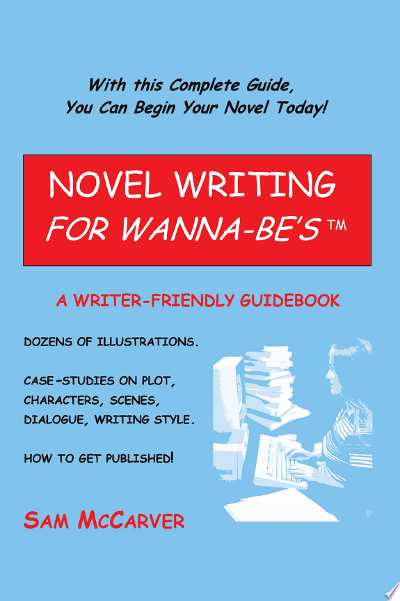 Novel Writing for Wanna-be's