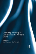 Contesting Inter Religious Conversion in the Medieval World