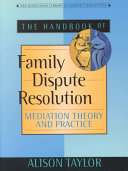 The Handbook of Family Dispute Resolution: Mediation Theory and Practice