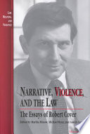 Narrative, Violence, and the Law  : The Essays of Robert Cover