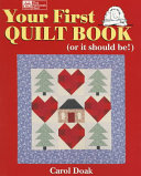 Your First Quilt Book  or it Should Be