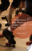 Seriousness and Women s Roller Derby Book