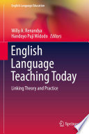 """English Language Teaching Today: Linking Theory and Practice"" by Willy A. Renandya, Handoyo Puji Widodo"