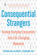 Consequential Strangers  The Power of People Who Don t Seem to Matter      But Really Do