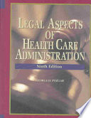 """Legal Aspects of Health Care Administration"" by George D. Pozgar, Nina M. Santucci"