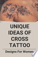 Unique Ideas Of Cross Tattoo