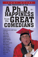 A Ph D  in Happiness From The Great Comedians