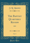 The Baptist Quarterly Review, Vol. 5