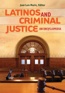 Latinos and Criminal Justice: An Encyclopedia
