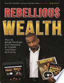 Rebellious Wealth