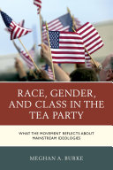 Race, Gender, and Class in the Tea Party [Pdf/ePub] eBook