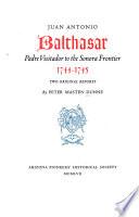 Juan Antonio Balthasar, Padre Visitador to the Sonora Frontier, 1744-1745
