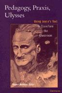Pedagogy  Praxis  Ulysses