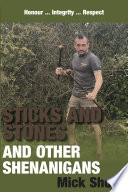 Sticks and Stones and Other Shenanigans