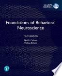 Foundations of Behavioral Neuroscience, Global Edition