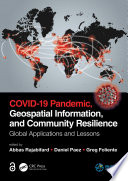 COVID 19 Pandemic  Geospatial Information  and Community Resilience