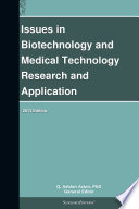 Issues in Biotechnology and Medical Technology Research and Application  2013 Edition